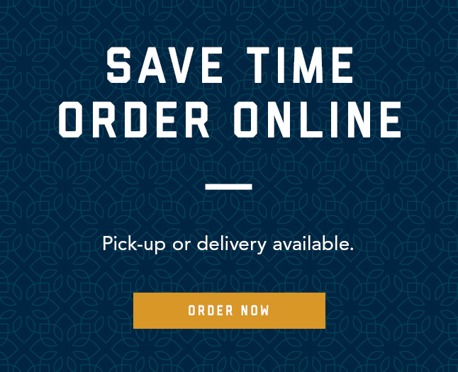 Save time, order online. Pick-up and delivery available. Order Now!